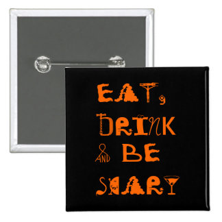 Eat, Drink and be Scary - Halloween Button