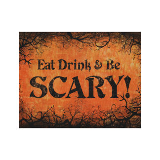 Eat Drink and be Scary Halloween Decor Canvas Print