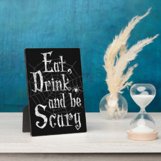 Eat, Drink and be Scary Halloween Funny Spider Web Display Plaques