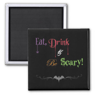 Eat, Drink, and Be Scary! Halloween Magnet