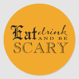 Eat drink and be scary - halloween sticker