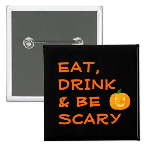 Eat, Drink and be Scary - Jack o' Lantern Button