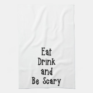 Eat Drink and Be Scary Towel