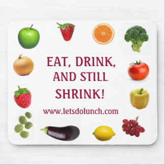 EAT, DRINK, AND STILL SHRINK! MOUSE PAD