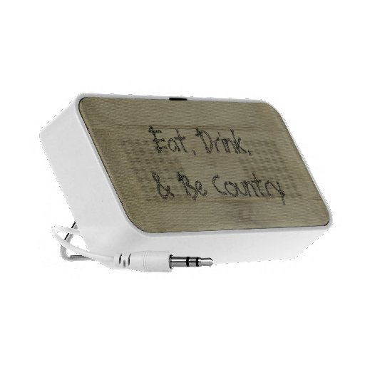 Eat, Drink, & Be Country iPhone Speaker