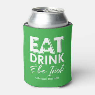 Eat, Drink & Be Irish Cool St. Patrick's Day Can Cooler