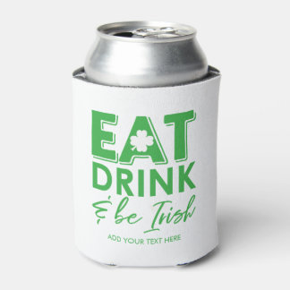 Eat, Drink & Be Irish Modern St. Patrick's Day Can Cooler