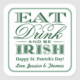 Eat, Drink & Be Irish St. Patrick's Day Square Sticker