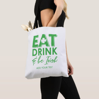 Eat, Drink & Be Irish Typography St. Patrick's Day Tote Bag