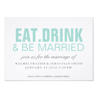 EAT DRINK & BE MARRIED 13 CM X 18 CM INVITATION CARD
