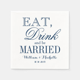 Eat drink be married blue white wedding napkins paper napkin