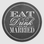 Eat, Drink & Be Married Chalkboard Wedding Round Sticker