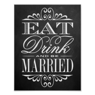 Eat, Drink & Be Married - Chalkboard Wedding Sign Poster