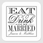 Eat, Drink & Be Married Modern Black/White Wedding Square Sticker