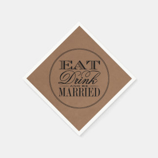 Eat, Drink & Be Married Rustic Kraft Wedding Paper Napkins
