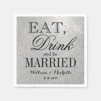 Eat drink be married silver glitter wedding napkin paper napkin