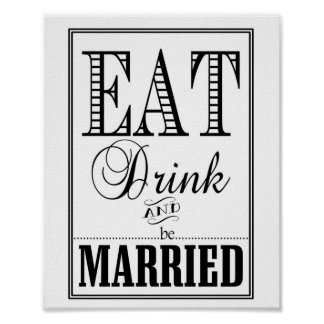 Eat Drink & be married wedding sign Poster