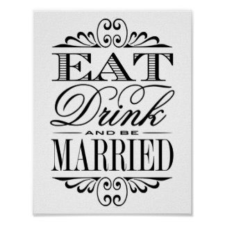 Eat, Drink & Be Married - White Wedding Sign Poster
