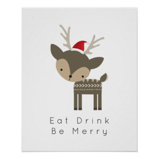 Eat Drink Be Merry Christmas Deer In Red Santa Hat Poster