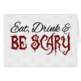 Eat, Drink & Be Scary Card