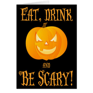 Eat Drink Be Scary Halloween Greeting Card Pumpkin