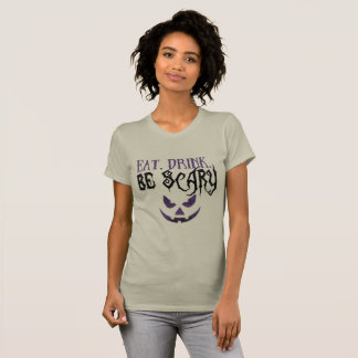Eat. Drink. Be Scary T-Shirt