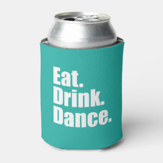 Eat. Drink. Dance. | Wedding Can Cooler