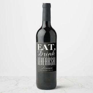 Eat, Drink It's a Rehearsal Dinner Wine Label