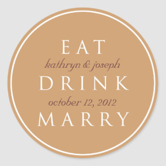 EAT DRINK MARRY mocha brown wedding favor label Round Stickers