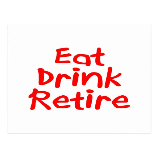 Eat Drink Retire Post Cards