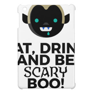 Eat Drink Scary Boo Halloween Design Cover For The iPad Mini
