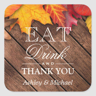 Eat Drink Thank You Rustic Wood Autumn Leaves Square Sticker