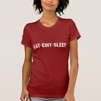Eat Edit Sleep Woman's T T-Shirt