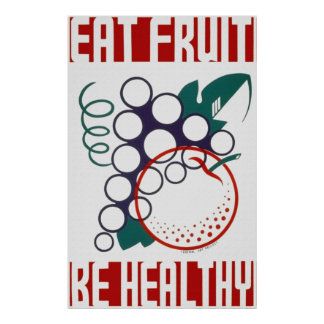 Eat Fruit Be Healthy Poster