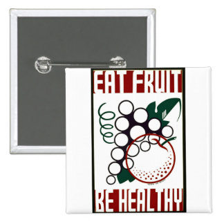 Eat Fruit - Be Healthy - WPA Poster - Buttons
