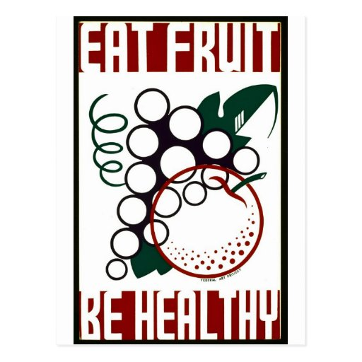 Eat Fruit - Be Healthy - WPA Poster - Post Cards