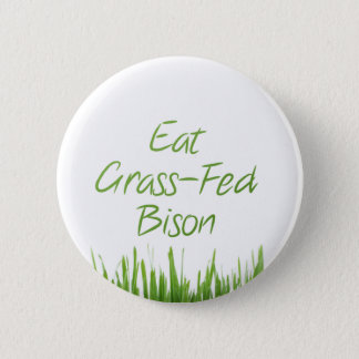 Eat Grass-Fed Bison 6 Cm Round Badge