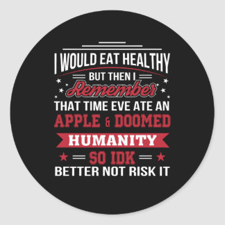 Eat Healthy Eve Ate Apple So Better Diet Classic Round Sticker