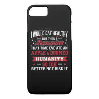 Eat Healthy Eve Ate Apple So Better Diet iPhone 8/7 Case
