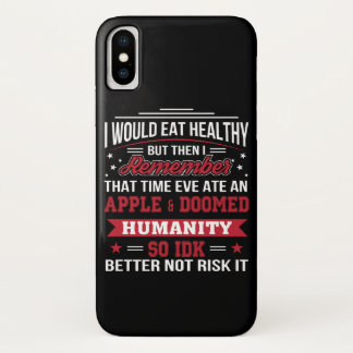 Eat Healthy Eve Ate Apple So Better Diet iPhone X Case