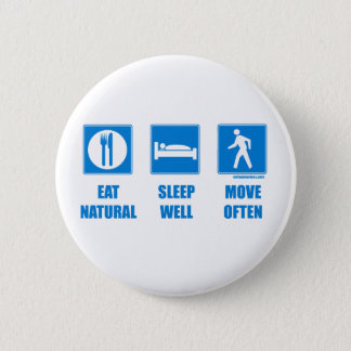 Eat healthy, sleep well, move often 6 cm round badge