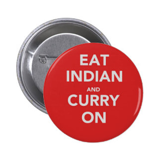 Eat Indian and curry on 6 Cm Round Badge
