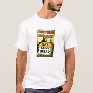 Eat Less Bread T-Shirt