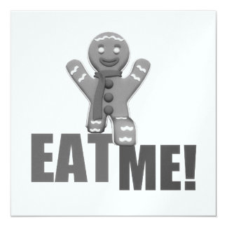 EAT ME! Gingerbread Man - Grey B&W 13 Cm X 13 Cm Square Invitation Card