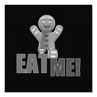EAT ME! Gingerbread Man - Grey B&W 5.25x5.25 Square Paper Invitation Card