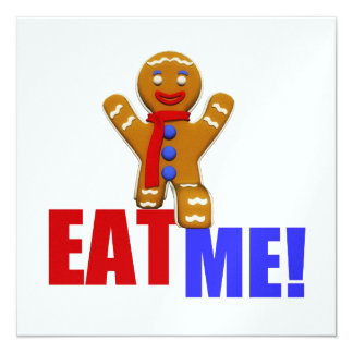 EAT ME! Gingerbread Man - Original Colors 13 Cm X 13 Cm Square Invitation Card