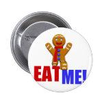 EAT ME! Gingerbread Man - Original Colours Pinback Button