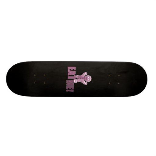 EAT ME! Gingerbread Man - Pink Skate Board Deck