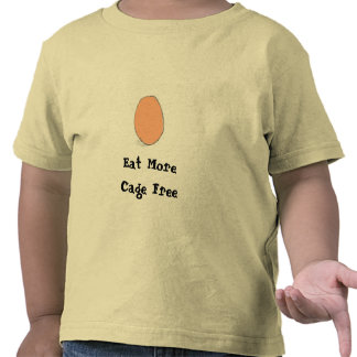 Eat More Cage Free Eggs T Shirts