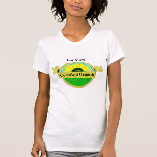 Eat More Certified Organic Food T Shirts